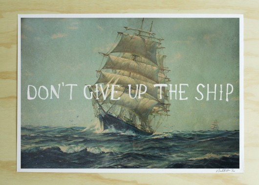Don't Give up the Ship print by Blacklist